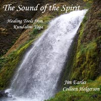 The Sound of the Spirit by Jim Earles and Colleen Helgerson - Healing Tools from Kundalini Yoga.